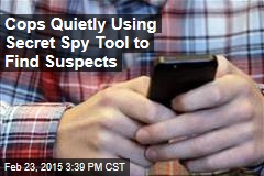 Cops Quietly Using Secret Spy Tool to Find Suspects