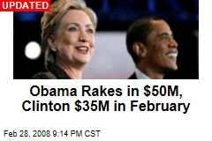 Obama Rakes in $50M, Clinton $35M in February