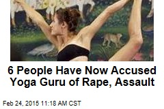 6 People Have Now Accused Yoga Guru of Rape, Assault