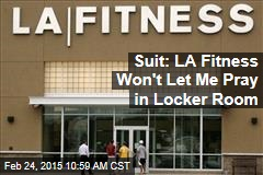Suit: LA Fitness Won't Let Me Pray in Locker Room