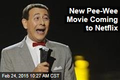 New Pee-Wee Movie Coming to Netflix