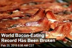 World Bacon-Eating Record Has Been Broken