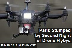 Paris Stumped by Second Night of Drone Flybys