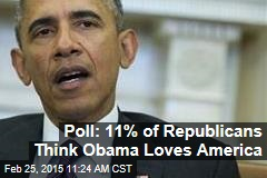 Poll: 11% of Republicans Think Obama Loves America