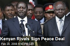 Kenyan Rivals Sign Peace Deal