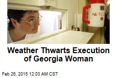 Weather Thwarts Execution of Georgia Woman