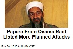 Papers From Osama Raid Listed More Planned Attacks