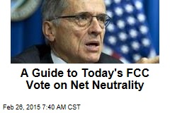 A Guide to Today's FCC Vote on Net Neutrality