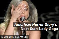 Next American Horror Story Star: Lady Gaga