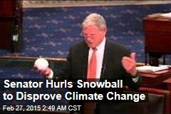 Senator Hurls Snowball to Disprove Climate Change