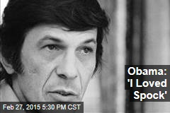 Obama: 'I Loved Spock'