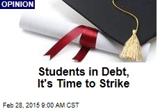 Students in Debt, It's Time to Strike