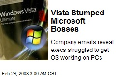 Vista Stumped Microsoft Bosses