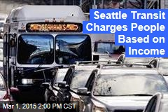 Seattle Transit Charges People Based on Income