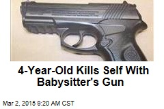 4-Year-Old Kills Self With Babysitter's Gun