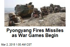 Pyongyang Fires Missiles as War Games Begin