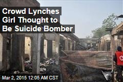 Crowd Lynches Girl Thought to Be Suicide Bomber