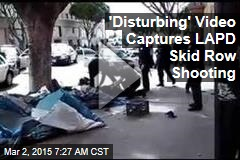 LAPD Skid Row Shooting Caught on Video