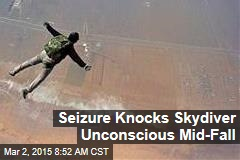 Seizure Knocks Skydiver Unconscious Mid-Fall