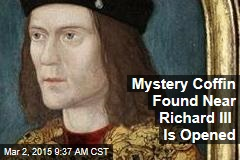 Mystery Coffin Found Near Richard III Is Opened