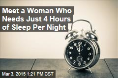 Meet a Woman Who Needs Just 4 Hours of Sleep Per Night