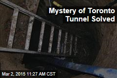 Mystery of Toronto Tunnel Solved