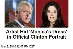 Artist Hid 'Monica's Dress' in Official Clinton Portrait