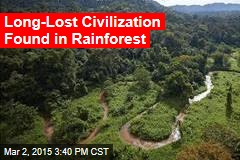Long-Lost Civilization Found in Rainforest