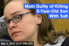 Mom Blogger Convicted in Son's Salt-Poisoning Death