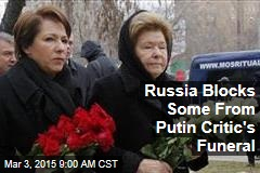 Russia Blocks Some From Putin Critic's Funeral