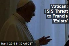 Vatican: ISIS Threat to Francis 'Exists'