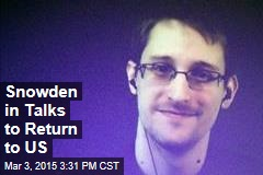 Snowden in Talks to Return to US
