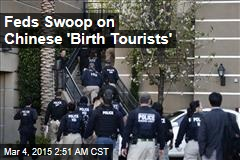 Feds Swoop on Chinese 'Birth Tourists'