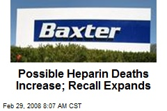 Possible Heparin Deaths Increase; Recall Expands