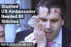 Slashed US Ambassador in Stable Condition