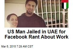 US Man Jailed in UAE for Facebook Rant About Work