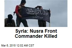 Syria: Nusra Front Commander Killed