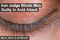 Iran Judge Blinds Man Guilty in Acid Attack