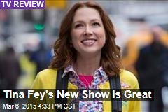 Tina Fey's New Show Is Great