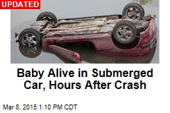 Baby Alive in Submerged Car, Hours After Crash