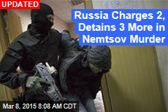 Russia Arraigns 5 in Nemtsov Murder