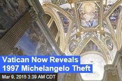 Vatican: Thief Wants Ransom for Michelangelo Letter