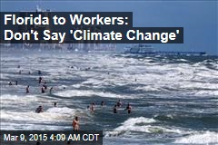 Florida to Workers: Don't Say 'Climate Change'