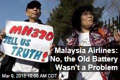 Malaysia Airlines: No, the Old Battery Wasn't a Problem