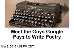 Meet the Guys Google Pays to Write Poetry