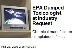 EPA Dumped Toxicologist at Industry Request