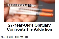 27-Year-Old's Obituary Confronts His Addiction