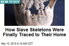 How Slave Skeletons Were Finally Traced to Their Home