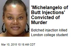 'Michelangelo of Butt Injections' Convicted of Murder