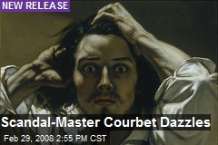 Scandal-Master Courbet Dazzles
